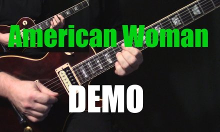 """how to play """"American Woman"""" on guitar by the Guess Who 