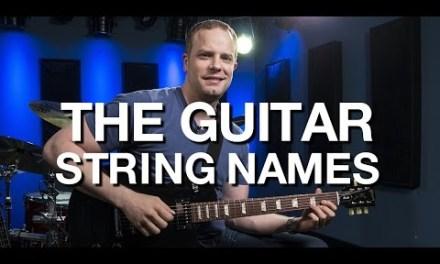 The Guitar String Names – Beginner Guitar Lesson #5