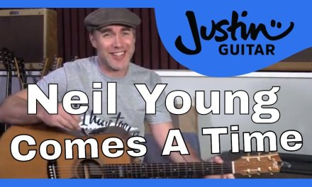 Neil Young – Comes A Time Guitar Lesson – Chords Strumming JustinGuitar Acoustic
