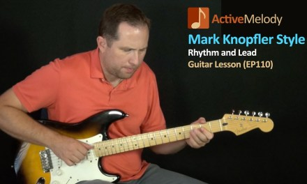 Mark Knopfler Fingerstyle Rhythm and Lead Guitar Lesson – EP110