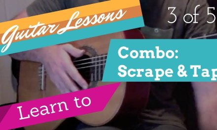 Guitar Lessons – 3 of 5 The Scrape & The Tap // Basic Gypsy Flamenco Rumba Spanish Guitar Strum