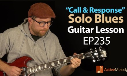 """Solo Blues Guitar Lesson on Electric Using The """"Call and Response"""" Technique – EP235"""