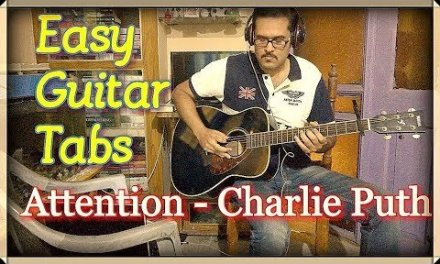 Attention – Charlie Puth Guitar Tabs – Super Impressive Guitar Lesson For Beginners