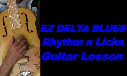 Learn EZ Delta Blues Rhythm n licks finger style acoustic guitar