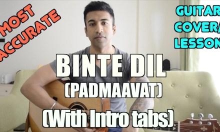 Binte Dil | Padmaavat | Arijit Singh | Guitar Cover + Lesson