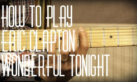 How to play Wonderful Tonight by Eric Clapton – Guitar Lesson Tutorial with Tabs