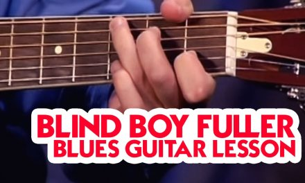 Blind Boy Fuller – Blues Guitar Lesson