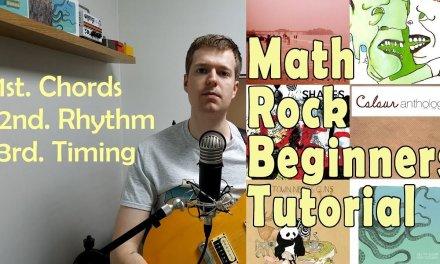 Math Rock Guitar Lesson For Beginners: Chords, Rhythm, Timing