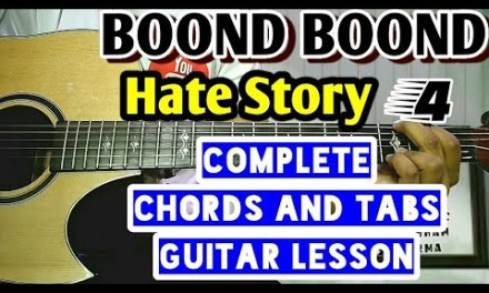 Boond boond – Hate story 4 – Easy guitar tutorial,Tabs and Chords Complete begginer guitar lesson