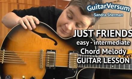 JUST FRIENDS –  Chord Melody Guitar LESSON – guitar tutorial