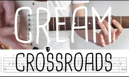 How to play Crossroads Cream | Guitar Lesson & Songsheet