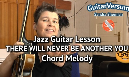 Lesson – THERE WILL NEVER BE ANOTHER YOU – Chord Melody