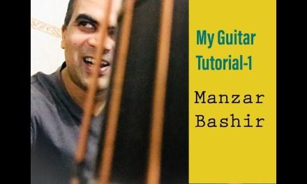 Basic Guitar Lesson for Absolute Beginners| My Guitar Tutorial| Manzar Bashir |urdu/hindi