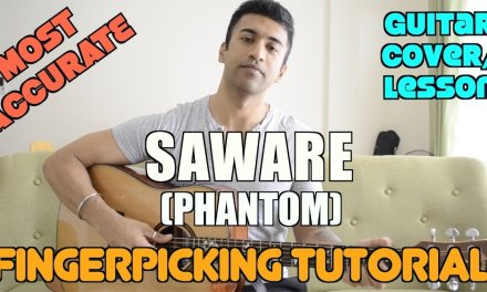 Saware (Fingerpicking)| Phantom | Arijit Singh | Guitar Cover + Lesson