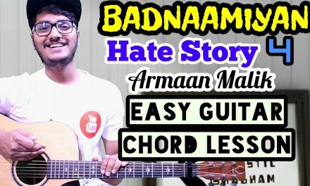 Badnamiyan – Armaan malik – easy guitar chord lesson, begginer guitar tutorial, guitar cover