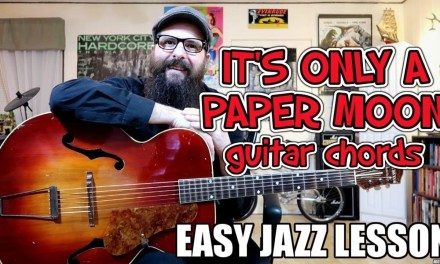 It's Only a Paper Moon – Easy Jazz Chord Lesson
