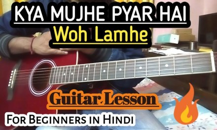 Kya Mujhe Pyaar Hai Guitar Cover Lesson | Woh Lamhe| in Hindi Easy Beginners Tutorial