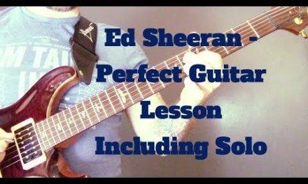 Ed Sheeran – Perfect Guitar Lesson Including Solo