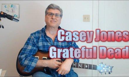 Casey Jones, Grateful Dead (Guitar Lesson with TAB)