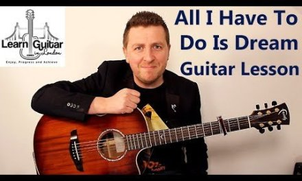 All I Have To Do Is Dream – Fingerstyle Guitar Lesson  – Everly Brothers
