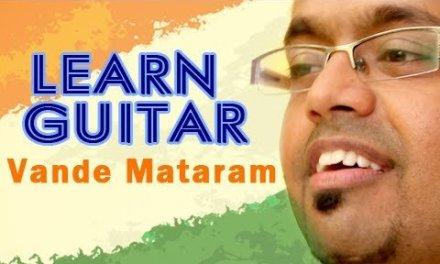 How to play Vande Mataram – Guitar Lesson – Patriotic Songs