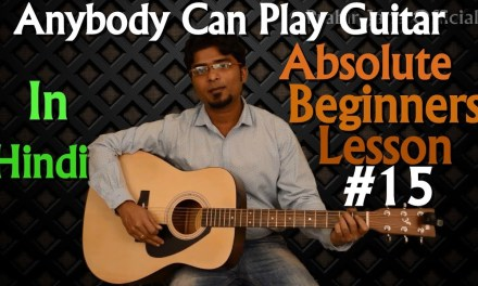Basic guitar lesson for beginners 15 in Hindi | Beginner Level Module 2 of 3 | Easy step by step