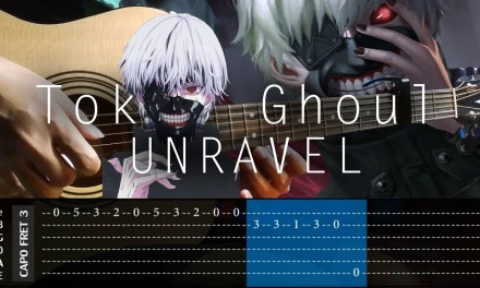 Tokyo Ghoul – Unravel – Fingerstyle Cover + TAB Tutorial