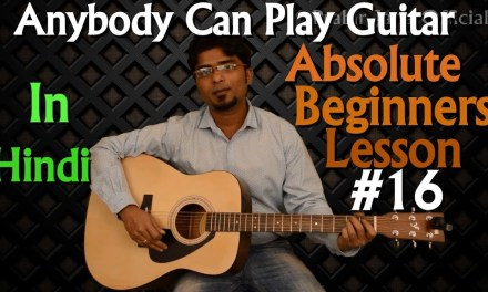 Basic guitar lesson for beginners 16 in Hindi | Beginner Level Module 2 of 3 | Easy step by step