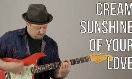 Sunshine of Your Love – How to Play on Guitar – Eric Clapton – Cream – Blues Rock