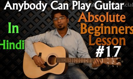 Basic guitar lesson for beginners 17 in Hindi | Beginner Level Module 2 of 3 | Easy step by step