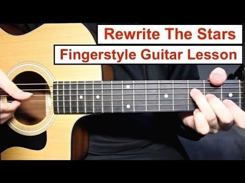 Rewrite The Stars | Fingerstyle Guitar Lesson (Tutorial) How to play ...