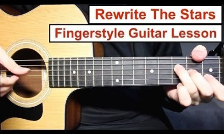 Rewrite The Stars   Fingerstyle Guitar Lesson (Tutorial) How to play Fingerstyle