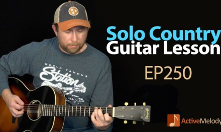 Country Solo Guitar Lesson – Play a Country Style Composition With No Accompaniment – EP250