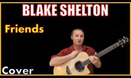 Friends Blake Shelton Cover