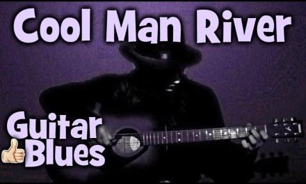 Cool Man River [ Acoustic Guitar Blues ] + TABS