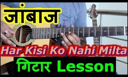 Har kisi ko nahi milta Guitar lesson | guitar tabs | guitar leads | जांबाज़