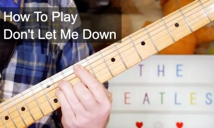 'Don't Let Me Down' The Beatles Guitar Lesson