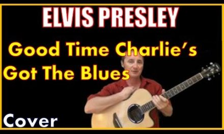 Good Time Charlies Got The Blues Cover by Elvis Presley
