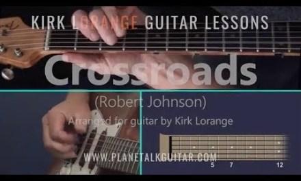 Crossroads – A Slide Guitar Lesson by Kirk Lorange
