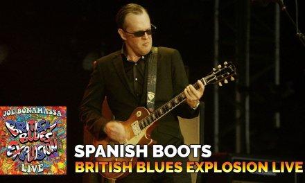 Joe Bonamassa – Spanish Boots – British Blues Explosion Live