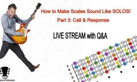 How To Make Scales Sound Like Solos – Part 3: Call & Response