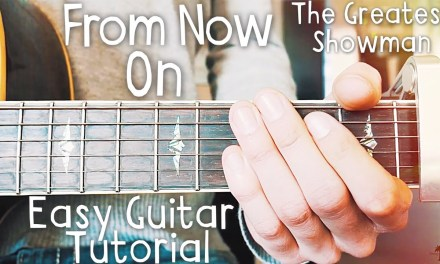 From Now On The Greatest Showman Guitar Tutorial // From Now On Guitar // Lesson #437