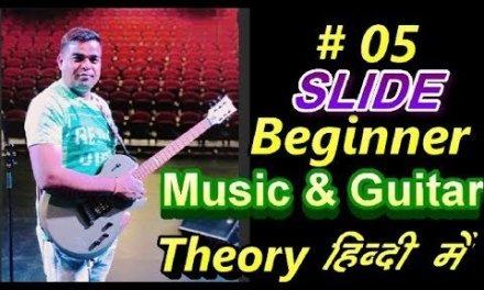 Beginner Music & Guitar Lessons # 05 (SLIDE) In Hindi by VJ GUITAR TUTORIALS