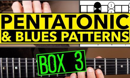 How To Play Minor Pentatonic And Blues Scale Guitar Lesson – Box 3