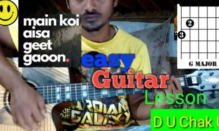 Main Koi Aisa Geet Gaoon-Easy Guitar Lesson for Beginner's..By-Mera Guitar Channel(Hindi/Bengali)