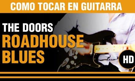 Como tocar Roadhouse blues de The doors en guitarra, tu clase de guitarra. TUTORIAL