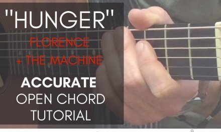 Hunger – Florence + the Machine // Guitar Tutorial (Accurate Open Chords)