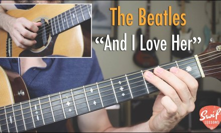 "The Beatles ""And I Love Her"" Full Guitar Lesson"