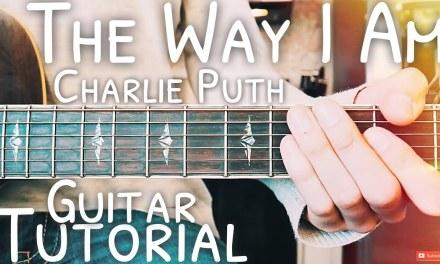 The Way I Am Charlie Puth Guitar Tutorial // The Way I Am Guitar // Lesson #482