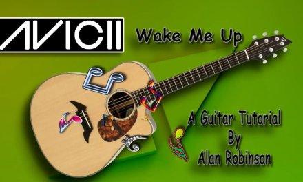 Wake Me Up – Avicii (R.I.P.) – Acoustic Guitar Lesson